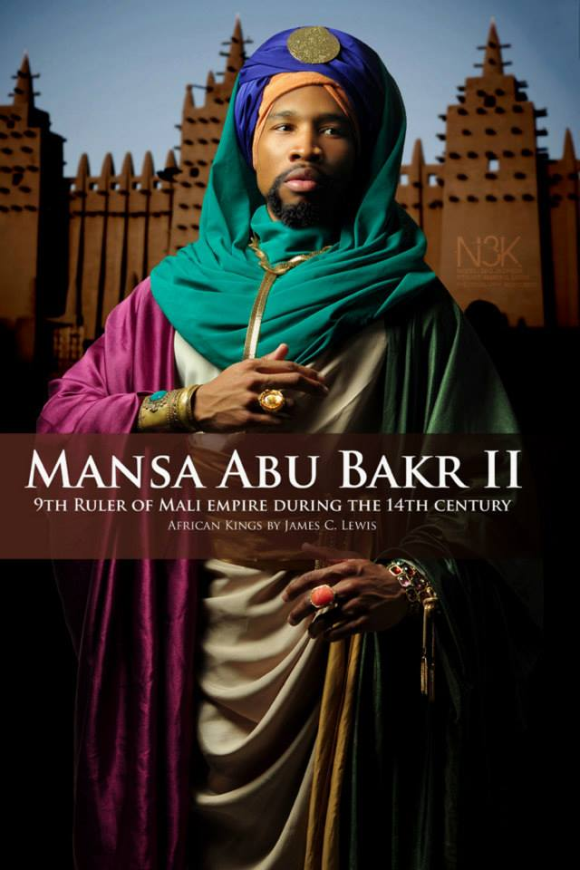 """Mansa Abu Bakr II ( also known as Mansa Abu Bakari II circa 14th century) was the ninth Mansa (Title of Ruler in Mali) of the Mali Empire, the richest and largest empire on earth at that time, covering nearly all of West Africa. He succeeded his nephew Mansa Mohammed ibn Gao and preceded Mansa Musa. Abu Bakr II appears to have abdicated his throne (1311) in order to explore """"the limits of the ocean"""" and was said to have set out on this feat 181 years prior to Christopher Columbus however, his expedition never returned. He is now referred to as """"The Voyager King"""" 